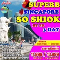 SUPERB SINGAPORE SO SHIOK BY FD